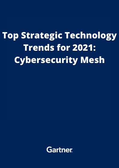 Top Strategic Technology Trends for 2021_ Cybersecurity Mesh